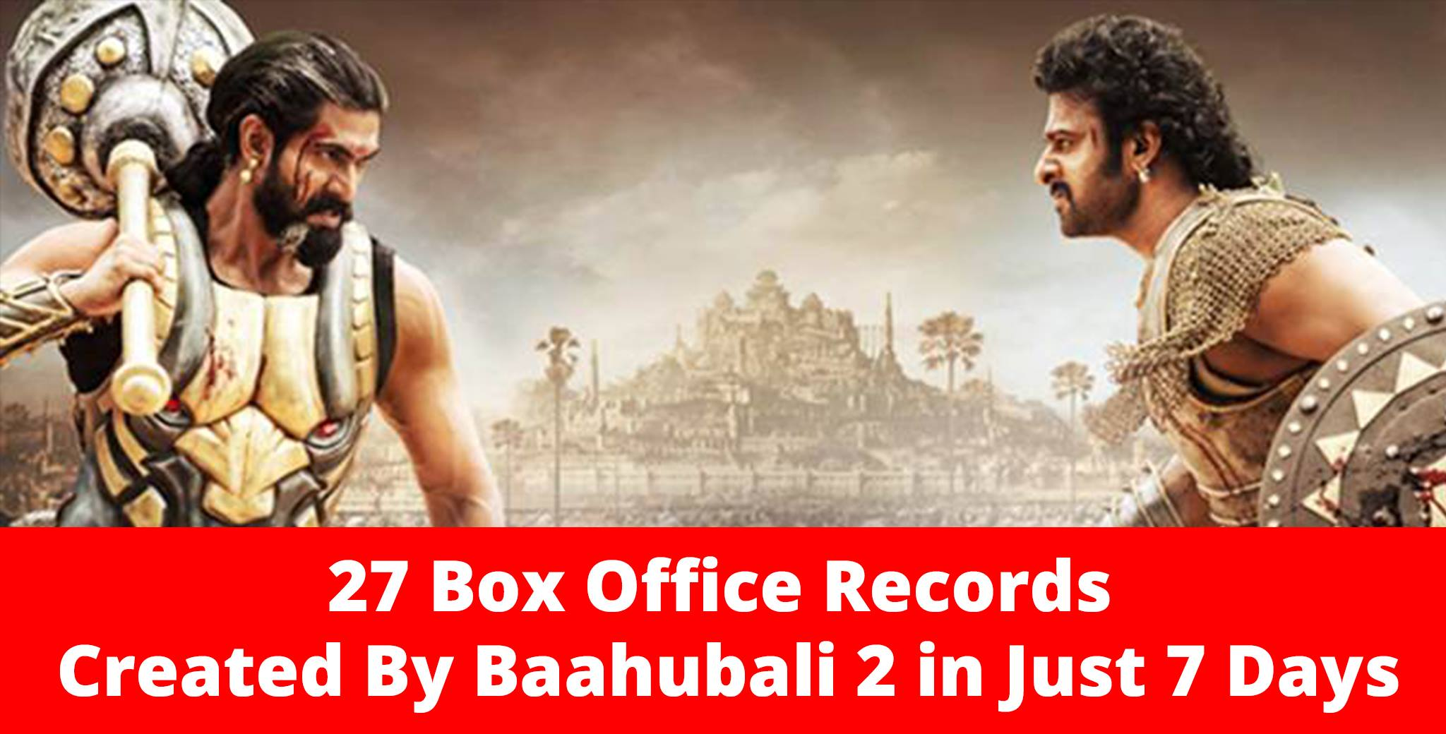 In 7 days baahubali 2 created 27 box office records bollywood news and gossip - Box office bollywood records ...