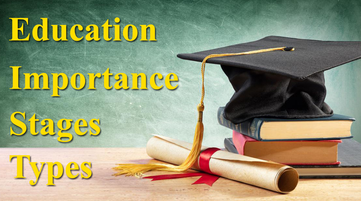 Why is education important? Stages & types of education